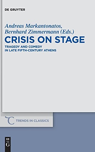 Crisis on Stage: Tragedy and Comedy in Late Fifth-Century Athens (Trends in Classics - Supplementary Volumes, Band 13)
