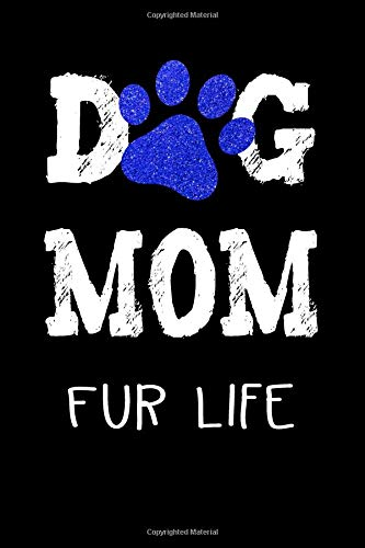 Royal Blue Walker (Dog Mom Fur Life Royal Blue Paw Journal: Puppy Dog Trainer Walker Groomer Rescue Adoption Diary Gift 6 x 9 Lined Unlined Pages Canine Pet Care Record Book)