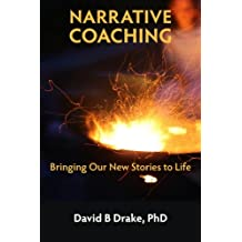 Narrative coaching: Bringing our new stories to life