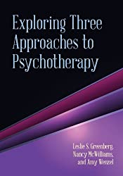 Exploring Three Approaches to Psychotherapy by Leslie S. Greenberg (2013-08-31)