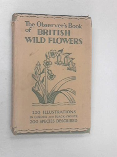 THE OBSERVER'S BOOK OF BRITISH WILD FLOWERS
