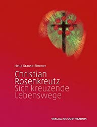 Christian Rosenkreutz: Sich kreuzende Lebenswege