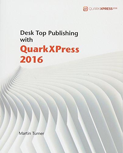 Desk Top Publishing with QuarkXPress 2016