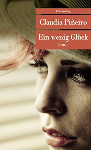 Buchseite und Rezensionen zu 'Ein wenig Glück: Roman (Unionsverlag Taschenbücher)' von Claudia Piñeiro
