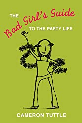 The Bad Girl's Guide to the Party Life (The Bad Girl's Guides Book 3) (English Edition)