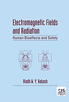 Electromagnetic Fields And Radiation: Human Bioeffects And Safety por Riadh W.y. Habash epub