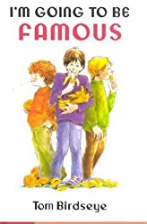 I'm Going to Be Famous by Tom Birdseye (1986-10-02)