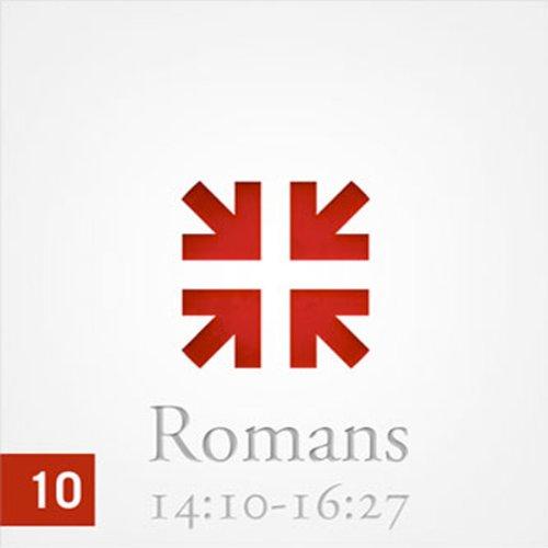 Romans: The Greatest Letter Ever Written, Part 10  Audiolibri