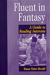 Fluent in Fantasy: A Guide to Reading Interests (Genreflecting Advisory Series)