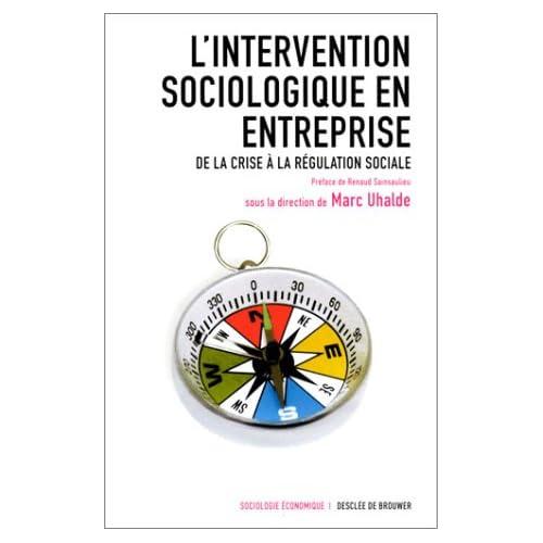 L'Intervention sociologique en entreprise : De la crise à la régulation sociale