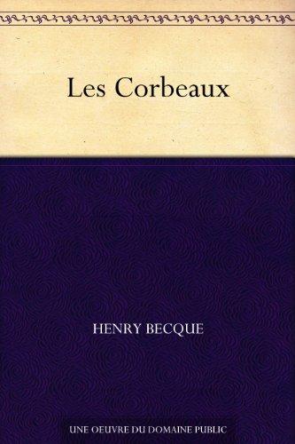 Les Corbeaux par Henry Becque