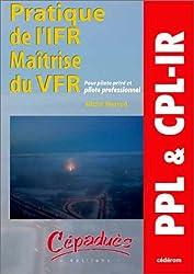 Pratique de l'IFR, Maîtrise du VFR : CD-ROM