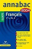 Annabac 2004 : Français, 1ère L, ES, S (sujets)...