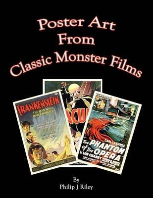 [(Poster Art from the Classic Monster Films)] [Edited by Philip J Riley] published on (March, 2012)