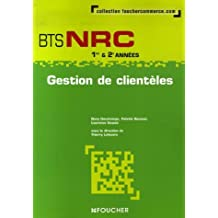 Gestion de clientèles BTS NRC 1e & 2e années by Thierry Lefeuvre (2007-05-09)