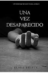 Descargar gratis Una Vez Desaparecido en .epub, .pdf o .mobi