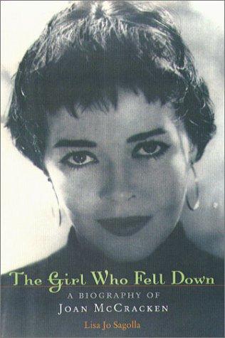 The Girl Who Fell down: A Biography of Joan Mccracken por Lisa Jo Sagolla