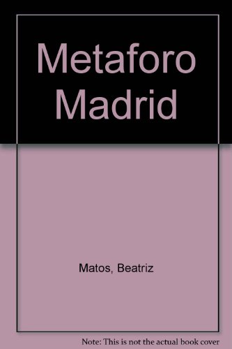 Metaforo, Madrid