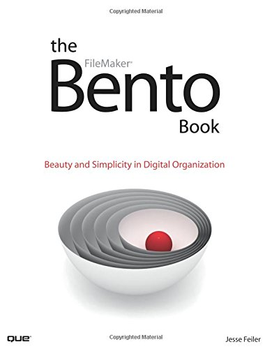 The Bento Book: Beauty and Simplicity in Digital Organization (FileMaker)