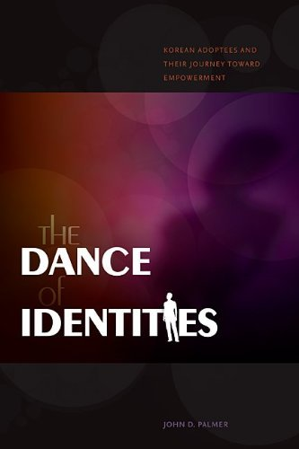 The Dance of Identities: Korean Adoptees and Their Journey toward Empowerment (Intersections: Asian and Pacific American Transcultural Studies) by John D. Palmer (2010-10-04)