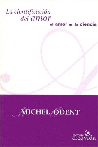 Descargar Libro La Cientificacion del Amor de Michel Odent