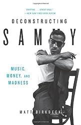 Deconstructing Sammy: Music, Money, and Madness
