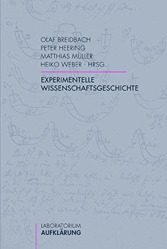 Experimentelle Wissenschaftsgeschichte. (Laboratorium Aufklärung)