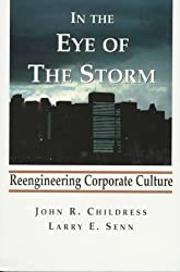 In the Eye of the Storm: Reengineering Corporate Culture