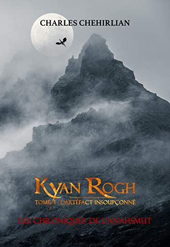 Couverture du livre Les Chroniques de l'Anahsmut - Kyan Rogh - Tome 1: L'artéfact insoupçonné