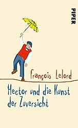 Hector und die Kunst der Zuversicht (Hectors Abenteuer, Band 8)