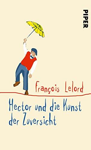 Buchcover Hector und die Kunst der Zuversicht (Hectors Abenteuer, Band 8)