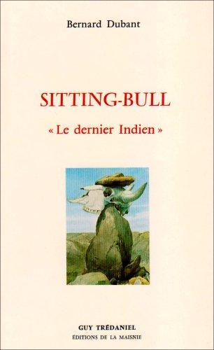 Sitting-Bull :Le Dernier Indien
