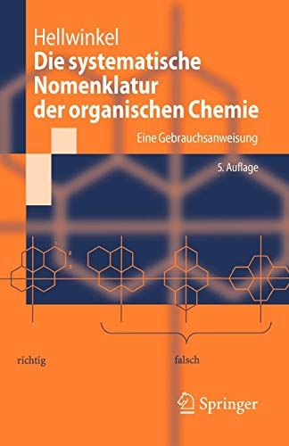 Die systematische Nomenklatur der organischen Chemie: Eine Gebrauchsanweisung (German Edition)