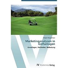 Marketinganalysen in Golfanlagen: Grundlagen, Methoden, Bedeutung