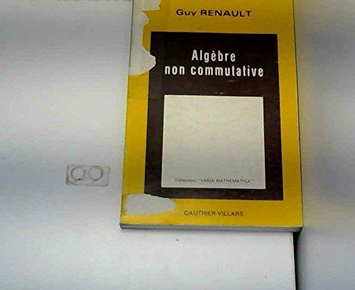Algèbre non commutative par Guy Renault