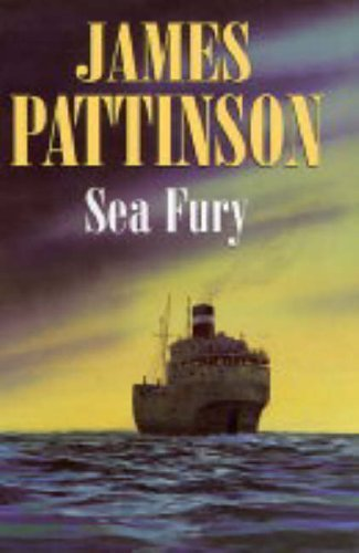 Sea Fury by James Pattinson (2004-10-29)