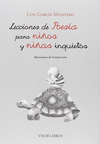 Lecciones De Poesía Para Niños Y Niñas Inquietos (Ediciones Especiales) por Luis García Montero