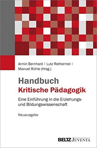 Handbuch Kritische Pädagogik: Eine Einführung in die Erziehungs- und Bildungswissenschaft. Neuausgabe