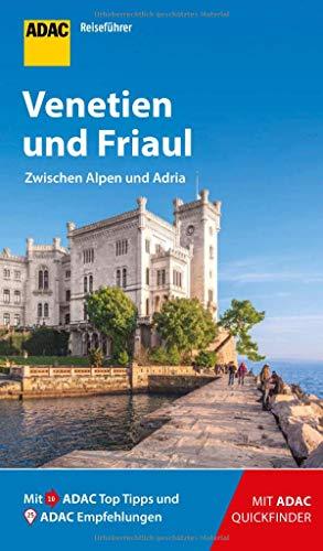 ADAC Reiseführer Venetien und Friaul: Der Kompakte mit den ADAC Top Tipps und cleveren Klappkarten