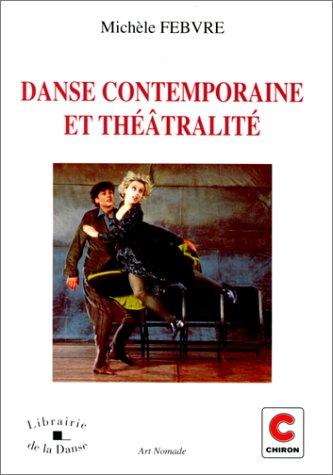 Danse contemporaine et théâtralité par Michèle Febvre