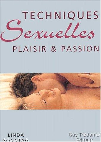 Techniques sexuelles. Plaisir & passion par Linda Sonntag