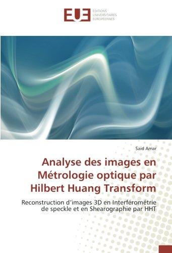 Analyse des images en Métrologie optique par Hilbert Huang Transform: Reconstruction d'images 3D en Interférométrie de speckle et en Shearographie par HHT