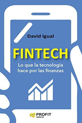 Fintech: Lo que la tecnología hace por las finanzas por David Igual