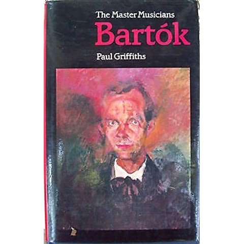 Bart?3k (Master Musicians Series) by Paul Griffiths (1984-09-01)