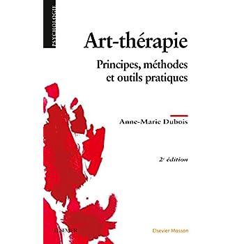 Art-thérapie: Principes, méthodes et outils pratiques