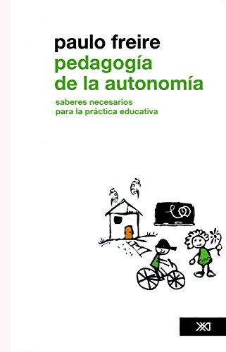 Pedagogía de la autonomía: Saberes necesarios para la práctica educativa (Educación)