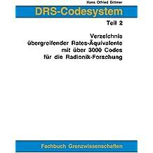 DRS-Codesystem Teil 2: Verzeichnis übergreifender Rates-Äquivalente mit über 3000 Codes für die Radionik-Forschung