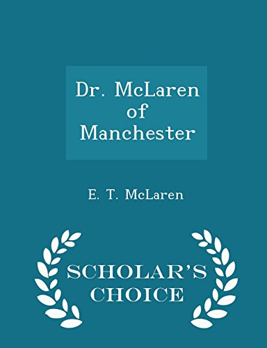 Dr. McLaren of Manchester - Scholar's Choice Edition