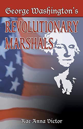 George Washington's Revolutionary Marshals