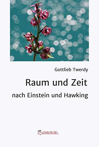 Raum und Zeit: nach Einstein und Hawking